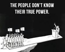 https://counterinformation.files.wordpress.com/2016/05/people-dont-know-their-true-power.jpg?w=342&h=276